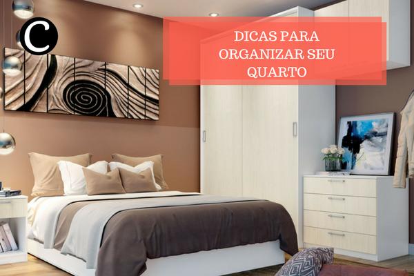organizar quarto dicas casa e cozinha móveis planejados